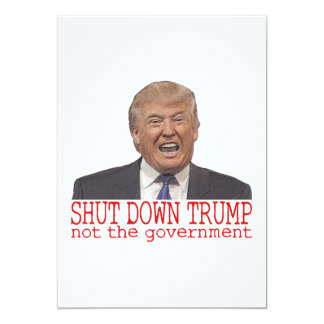 Shut down Trump, not the government Card