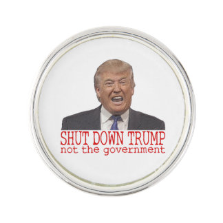 Shut down Trump, not the government Lapel Pin
