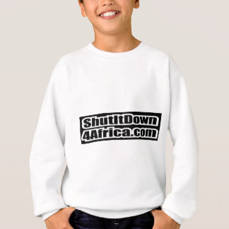 Shut It Down 4 Africa Sweatshirt