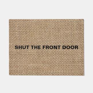 Shut The Front Door Burlap Doormat