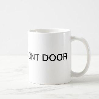 SHUT THE FRONT DOOR Funny Coffee Mug