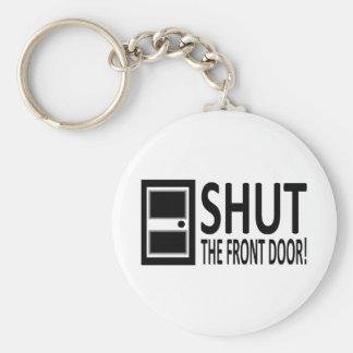 SHUT The Front Door! Key Ring