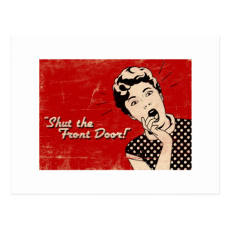 Shut The Front Door Post Card
