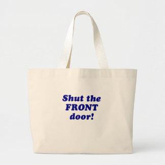 Shut the Front Door Jumbo Tote Bag