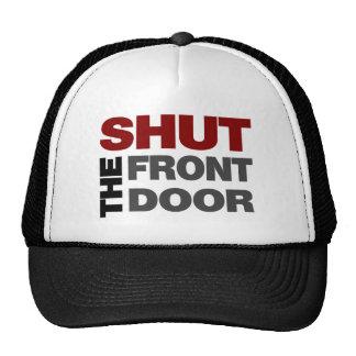 Shut the Front Door Trucker Hats