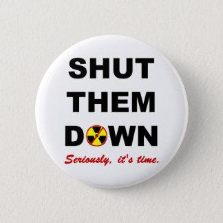 Shut Them Down Anti-Nuke Slogan 6 Cm Round Badge