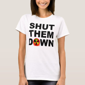 Shut Them Down No Meltdowns Slogan T-Shirt