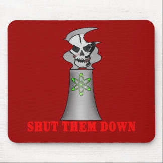 SHUT THEM DOWN No Nuclear Energy Tshirt Mouse Pad