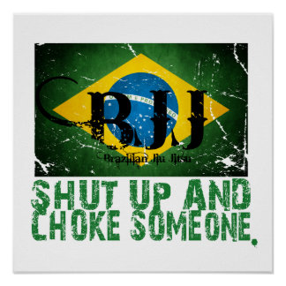 Shut Up and Choke Someone BJJ Poster