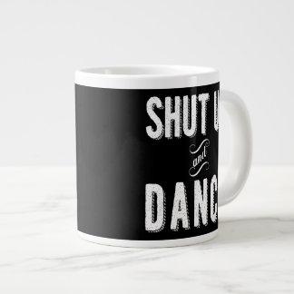 """Shut Up and Dance"" Jumbo Coffee Mug"