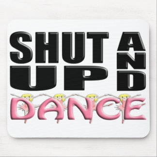 SHUT UP AND DANCE MOUSE PAD