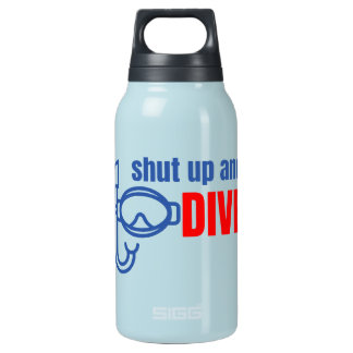 Shut up and dive insulated water bottle