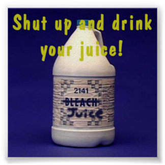 SHUT UP AND DRINK YOUR JUICE! POSTER