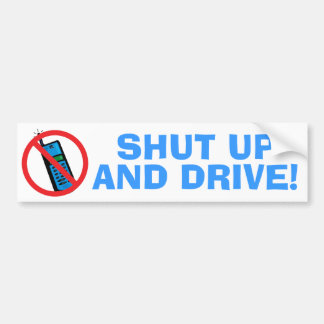 Shut Up and Drive! Bumper Sticker