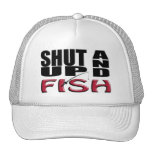 SHUT UP AND FISH CAP