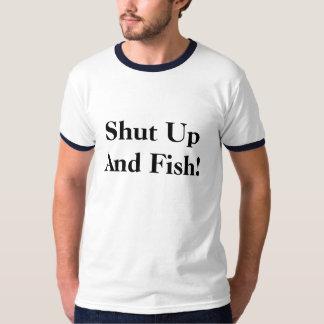 Shut Up And Fish! Tshirts