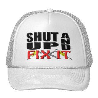 SHUT UP AND FIX IT (Tools) Trucker Hats