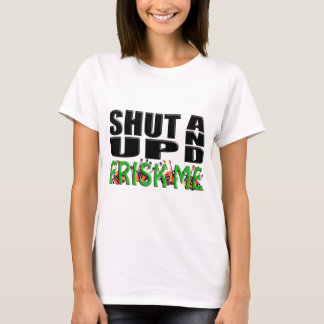 SHUT UP AND FRISK ME (TSA Hands) T-Shirt