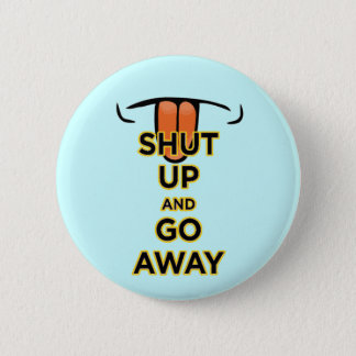 Shut Up and Go Away Button