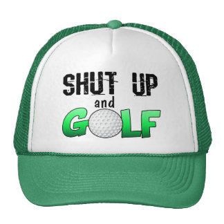 Shut Up and Golf Cap