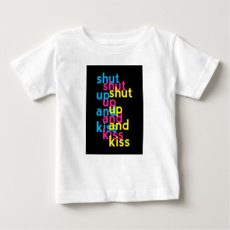 Shut up and kiss, Girls Power Baby T-Shirt