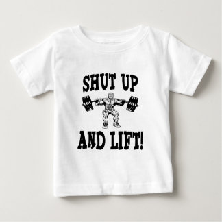 Shut Up And Lift Weightlifting Baby T-Shirt