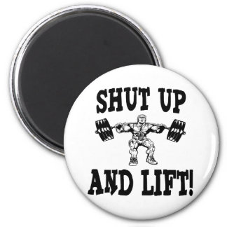 Shut Up And Lift Weightlifting Refrigerator Magnet