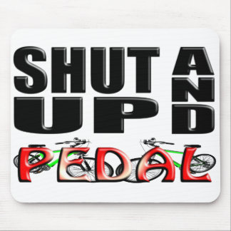 SHUT UP AND PEDAL MOUSE PAD