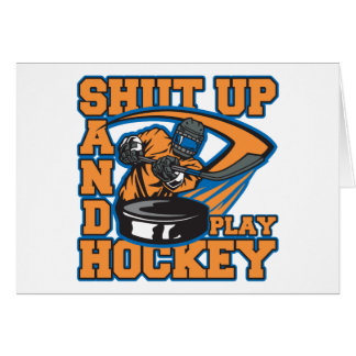 Shut Up and Play Hockey Card