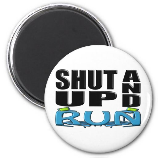 SHUT UP AND RUN (Treadmill) Magnets