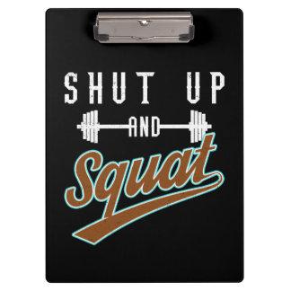Shut Up And Squat - Leg Day Workout Motivational Clipboard