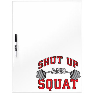 Shut Up And Squat - Leg Day Workout Motivational Dry Erase Board