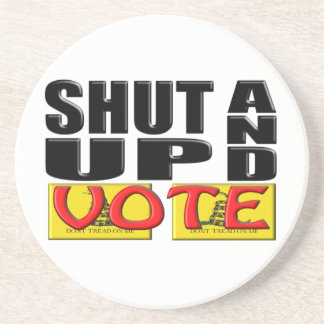 SHUT UP AND VOTE (Tea Party) Drink Coaster