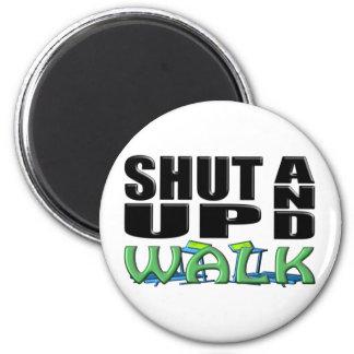 SHUT UP AND WALK (Treadmill) 6 Cm Round Magnet