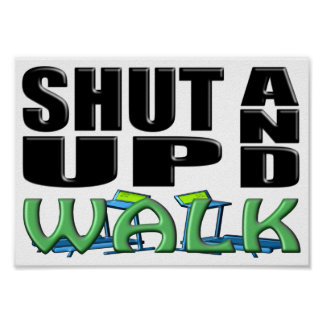 SHUT UP AND WALK (Treadmill) Poster