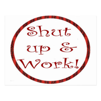 Shut up and work postcard