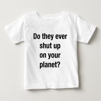 SHUT UP! BABY T-Shirt