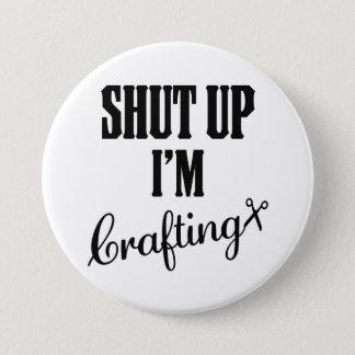 SHUT UP Crafting Large Button Fun Gift