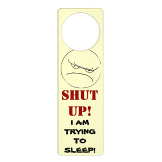 SHUT UP door hanger