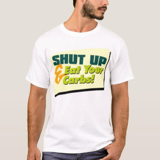 Shut Up & Eat Your Carbs - Foods #2 T-Shirt
