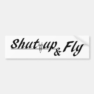 Shut UP & Fly Bumper Sticker
