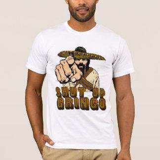 Shut Up Gringo T-Shirt