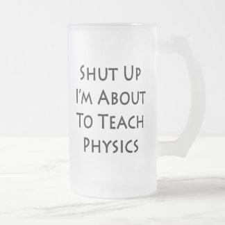 Shut Up I m About To Teach Physics Coffee Mug