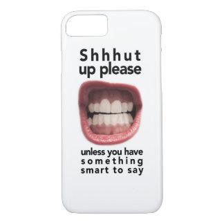 shut UP iPhone 8/7 Case