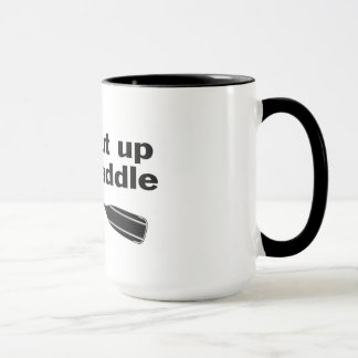 Shut Up & Paddle Mug
