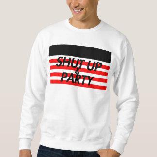 Shut Up & Party Sweatshirt