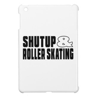 Shut up & ROLLER SKATING Cover For The iPad Mini