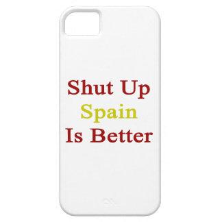 Shut Up Spain Is Better iPhone 5 Case