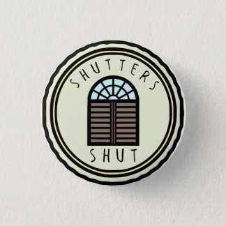 Shutters Shut Button
