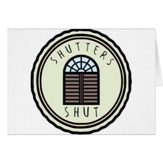 Shutters Shut! Card
